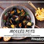Moulés Pots at Foundry Cafe